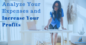 Analyze Your Expenses and Increase Your Profits