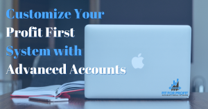 Customize Your Profit First System with Advanced Accounts